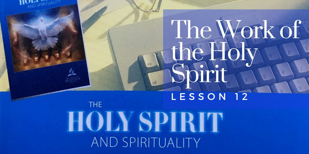 Lesson 12 the work of the holy spirit e g white audio lesson 12 the work of the holy spirit thecheapjerseys Gallery
